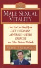 Male Sexual Vitality: Benefit from Diet, Vitamins, Minerals, Herbs, Exercise, by Michael T. Murray
